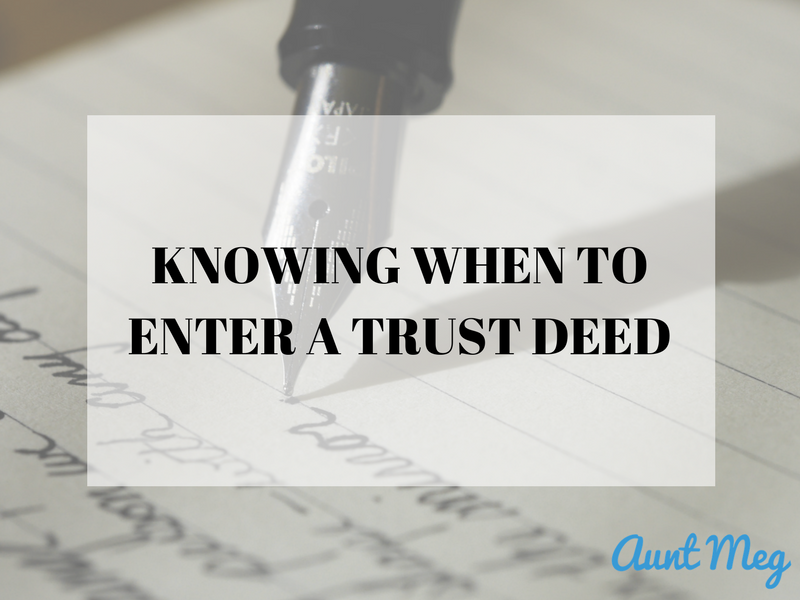 knowing when to enter a trust deed